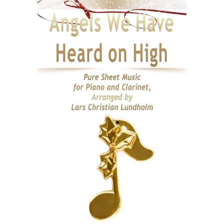 Angels We Have Heard on High Pure Sheet Music for Piano and Clarinet, Arranged by Lars Christian Lundholm -