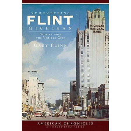 Remembering Flint, Michigan : Stories from the Vehicle City for $<!---->