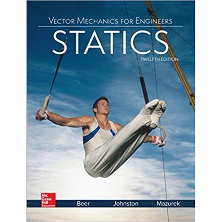 Vector Mechanics for Engineers: Statics 12th (Vector Mechanics For Engineers Statics 8th Edition Solutions)