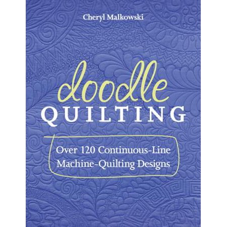 Doodle Quilting : Over 120 Continuous-Line Machine-Quilting Designs