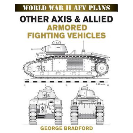 Armored Fighting Vehicles (Other Axis & Allied Armored Fighting Vehicles - eBook)