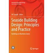 Innovative Renewable Energy: Seaside Building Design: Principles and Practice: Buildings in Maritime Zones (Paperback)