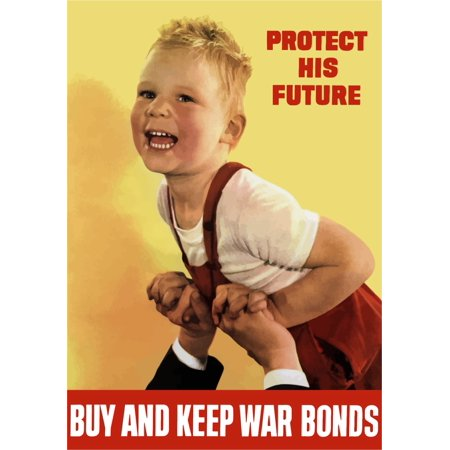 Digitally restored war propaganda poster This vintage World War II poster features a fathers hands holding up a smiling child It declares - Protect his future Buy and keep war bonds Poster