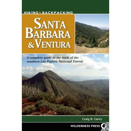 Hiking & backpacking santa barbara & ventura : a complete guide to the trails of the southern los pa:
