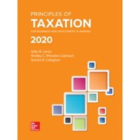 Loose Leaf for Principles of Taxation for Business and Investment Planning 2020 Edition