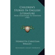 Children's Stories in English Literature : From Shakespeare to Tennyson (1903)
