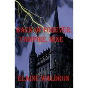 Back of Forever : Vampire, Mine