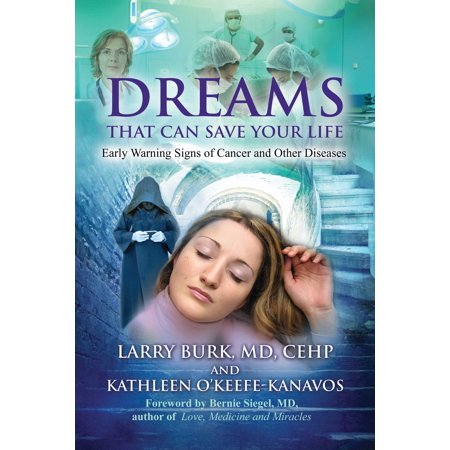Dreams That Can Save Your Life : Early Warning Signs of Cancer and Other