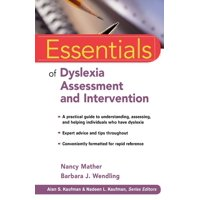 Essentials of Psychological Assessment: Essentials of Dyslexia Assessment and Intervention (Paperback)