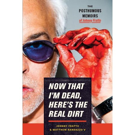 Now That I'm Dead, Here's the Real Dirt : The Posthumous Memoirs of Johnny (Now That We Re Dead Metallica Tab)