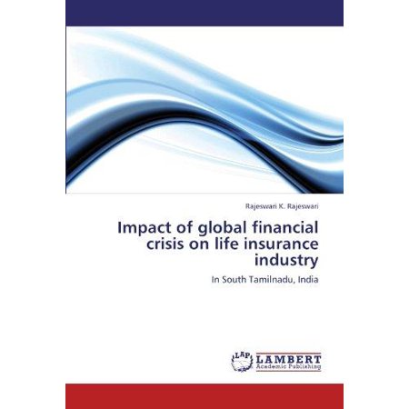 Impact Of Global Financial Crisis On Life Insurance Industry
