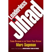 Leaderless Jihad : Terror Networks in the Twenty-First Century