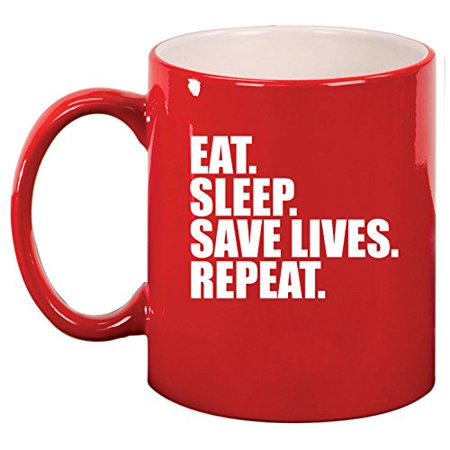 Ceramic Coffee Tea Mug Cup Eat Sleep Save Lives Repeat Nurse Paramedic Doctor EMT Firefighter Police (Red) - Red Nurse Outfit