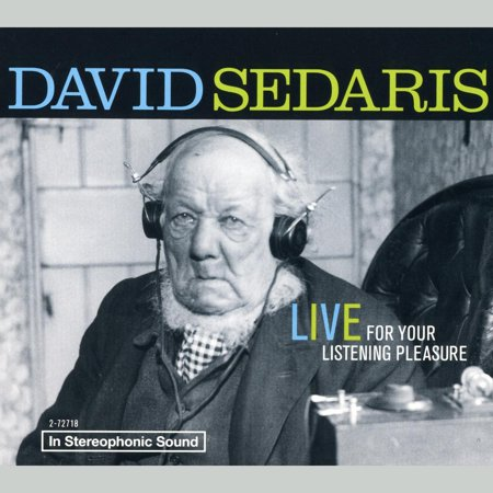David Sedaris: Live For Your Listening Pleasure -