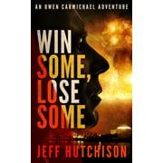 Win Some, Lose Some: An Owen Carmichael Adventure - eBook