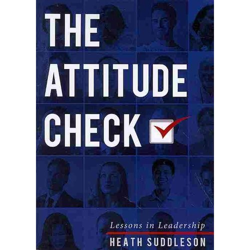 The Attitude Check: Lessons in Leadership