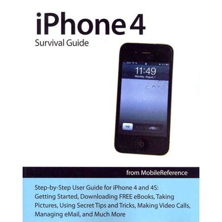 Iphone 4 Survival Guide  Concise Step By Step User Manual For Iphone 4  How To Download Free Ebooks  Make Video Calls  Multitask  Make Photos And Videos   More