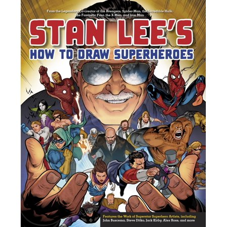 Stan Lee's How to Draw Superheroes : From the Legendary Co-creator of the Avengers, Spider-Man, the Incredible Hulk, the Fantastic Four, the X-Men, and Iron - Rogue From Xmen
