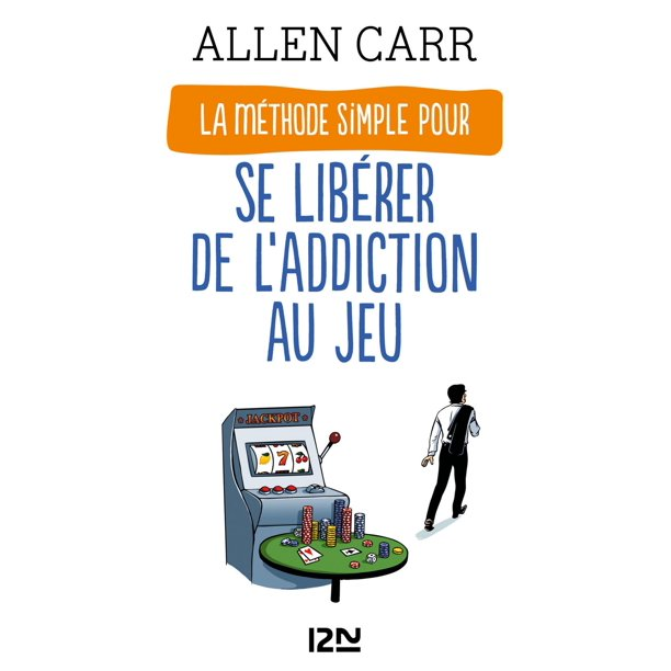 La Méthode simple pour se libérer de l'addiction au jeu - eBook