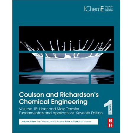 Coulson and Richardson's Chemical Engineering : Volume 1b: Heat and Mass Transfer: Fundamentals and (Fundamentals Of Momentum Heat And Mass Transfer Welty)