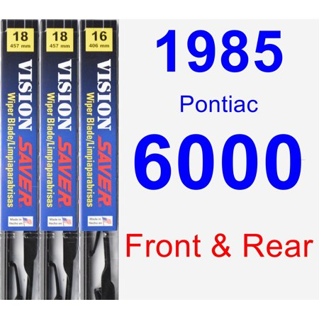1985 Pontiac 6000 Wiper Blade Set/Kit (Front & Rear) (3 Blades) - Vision Saver