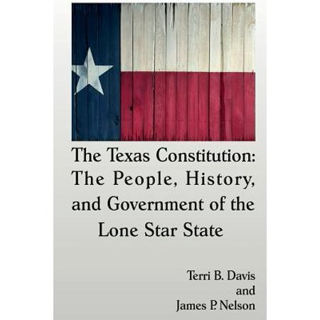 The Texas Constitution : The People, History, and Government of the Lone Star State