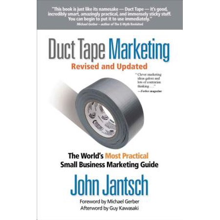 Duct Tape Marketing Revised and Updated : The World's Most Practical Small Business Marketing - The Original Duct Tape Halloween Book