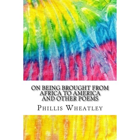 On Being Brought from Africa to America and Other Poems: Includes MLA Style Citations for Scholarly Secondary Sources, Peer-Reviewed Journal Articles and Critical Essays (Squid Ink Classics) (Paperbac](Squid Ink Pasta Halloween)