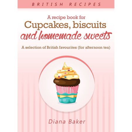 A Recipe Book For Cupcakes, Biscuits And Homemade Sweets - A Selection Of British Favourites (For Afternoon Tea) - eBook - Halloween Biscuit Recipe