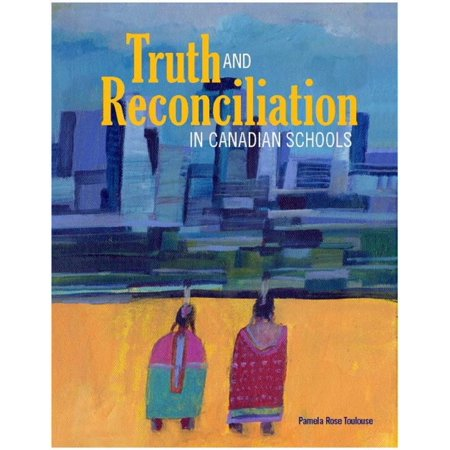 Truth and Reconciliation in Canadian Schools - eBook ()