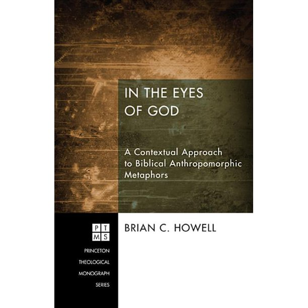 Princeton Theological Monograph: In The Eyes Of God: A
