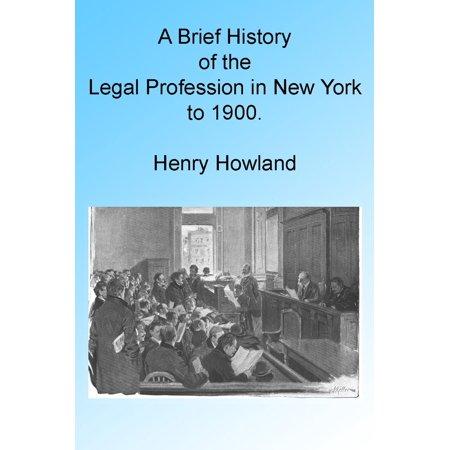 A Brief History of the Legal Profession in New York to 1900, Illustrated - eBook