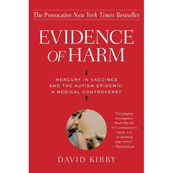 evidence of harm mercury in vaccines and the autism epidemic a medical controversy