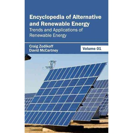 Encyclopedia Of Alternative And Renewable Energy  Trends And Applications Of Renewable Energy