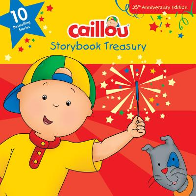 Caillou, Storybook Treasury, 25th Anniversary Edition : Ten Bestselling Stories