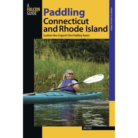 Paddling Connecticut and Rhode Island : Southern New England's Best Paddling