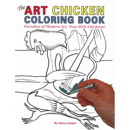 The Art Chicken Coloring Book  Parodies Of Modern Art  Now With Chickens