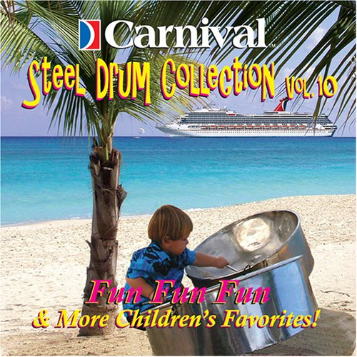 Carnival Steel Drum Collection: Childrens Favorites, Vol. 10, By The Carnival Steel Drum... by
