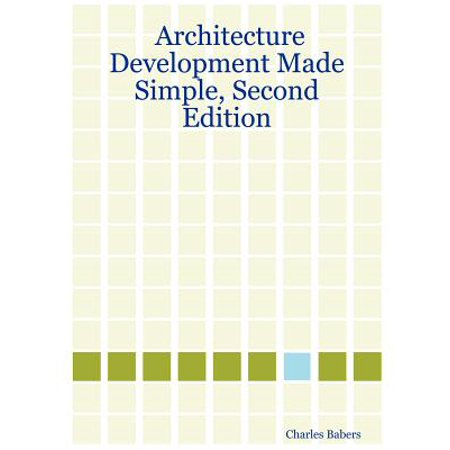 Architecture Development Made Simple, Second (Exploring Lifespan Development 2nd Edition Test Bank)