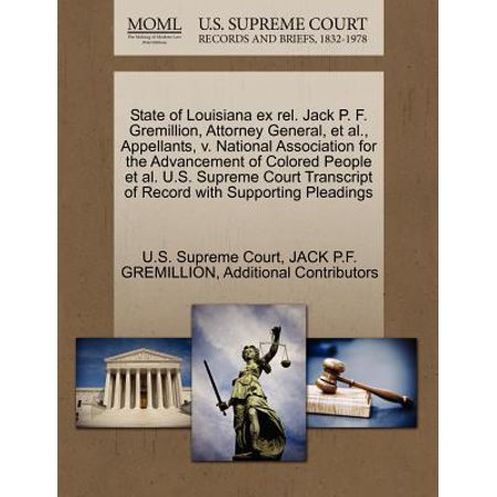 State of Louisiana Ex Rel. Jack P. F. Gremillion, Attorney General, et al., Appellants, V. National Association for the Advancement of Colored People et al. U.S. Supreme Court Transcript of Record with Supporting (National Association For The Advancement Of Colored)