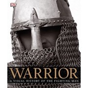 Warrior : A Visual History of the Fighting Man