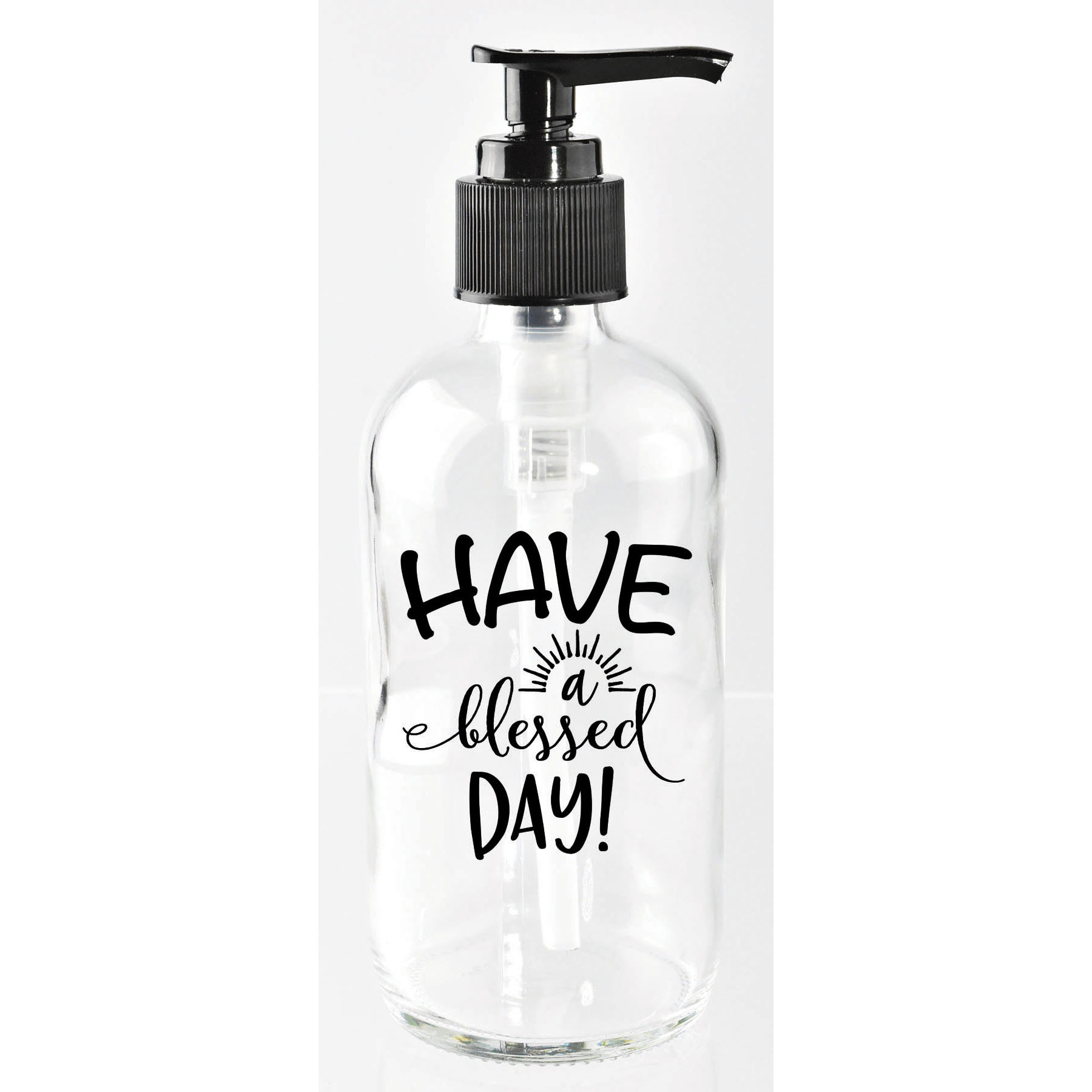 Have A Blessed Day Glass Soap Dispenser 8 ounces