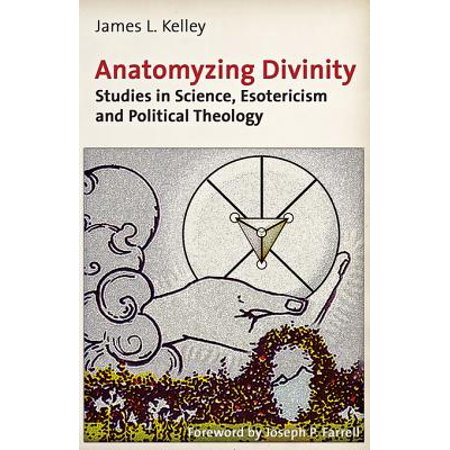 Anatomyzing Divinity: Studies in Science, Esotericism and Political Theology - (Significance Of The Study Of Political Science)