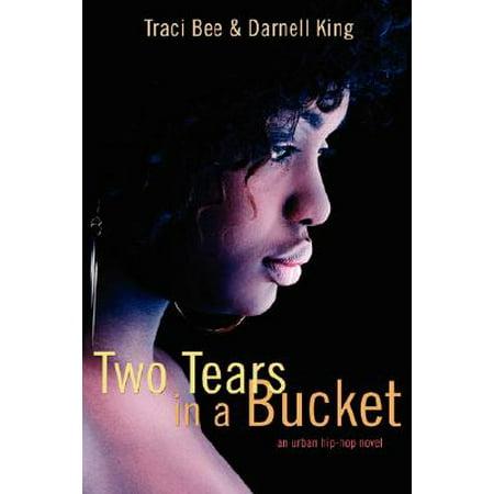Two Tears in a Bucket : An Urban Hip-Hop Novel