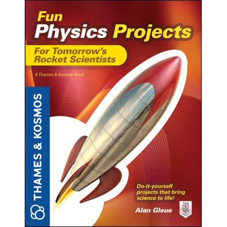Fun Physics Projects For Tomorrows Rocket Scientists  A Thames   Kosmos Book