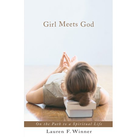 Girl Meets God : On the Path to a Spiritual Life
