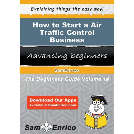 How to Start a Air Traffic Control Business -