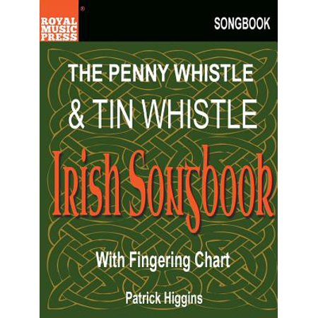 The Penny Whistle & Tin Whistle Irish Songbook Deluxe Tin Whistle Songbook