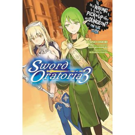 Is It Wrong to Try to Pick Up Girls in a Dungeon? On the Side: Sword Oratoria, Vol. 3 (light