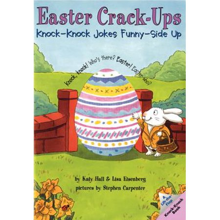 Easter Crack-Ups : Knock-Knock Jokes Funny-Side Up